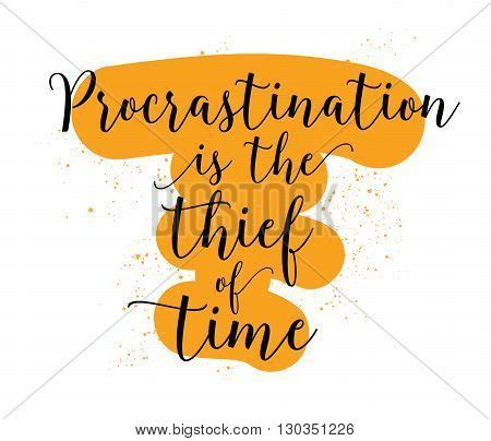 Procrastination is the thief of time essay - Synterra